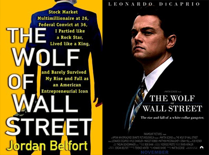 "Original Book Cover for Jordan Belfort's ""The Wolf of Wall Street"" (left) and the movie poster for Martin Scorsese's film adaption (right)."